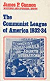 The Communist League of America, 1932-34, James P. Cannon, 0913460990