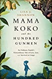 Image of Mama Koko and the Hundred Gunmen: An Ordinary Family's Extraordinary Tale of Love, Loss, and Survival in Congo