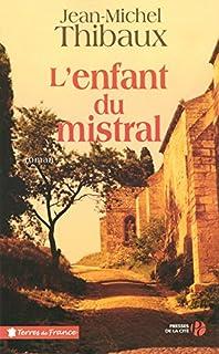 L'enfant du mistral, Thibaux, Jean-Michel