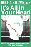 It's All in Your Head, Bruce A. Baldwin, 0933583001