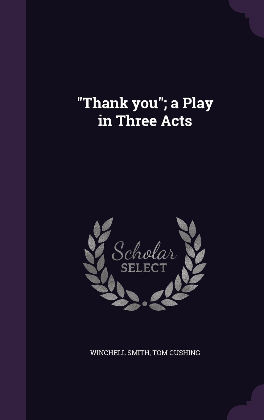 Download Thank You; A Play in Three Acts PDF
