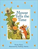 Mouse Tells the Time, Nicola Moon, 1843650002