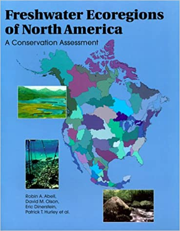 Freshwater ecoregions of north america a conservation assessment freshwater ecoregions of north america a conservation assessment world wildlife fund ecoregion assessments robin abell david m olson eric dinerstein gumiabroncs Gallery