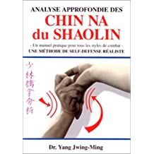 Analyse approfondie des chin na shaolin