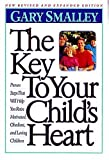 Key to Your Child's Heart, Gary Smalley, 0849909473
