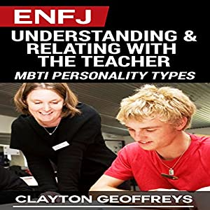 ENFJ: Understanding & Relating with the Teacher Hörbuch