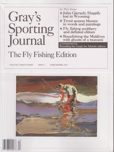 (Gray's Sporting Journal Magazine March/April 2013 Volume 38 Issue 1)
