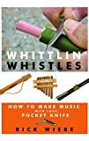 Whittlin' Whistles, Rick Wiebe, 1610350499