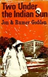 Two under the Indian Sun, Jon Godden and Rumer Godden, 0670737402