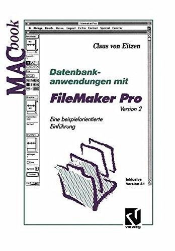 Datenbankanwendungen mit FileMaker Pro Version 2 (MACbook) Taschenbuch – 31. Dezember 2013 Claus Von Eitzen Vieweg+Teubner Verlag 3322898245 Technik / Sonstiges