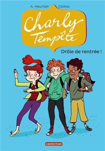 Charly Tempête n° 2 Drôle de rentrée !