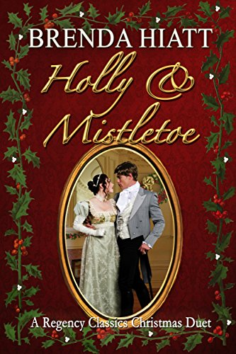 Holly & Mistletoe: A Hiatt Regency Classic Christmas Duet (Hiatt Regency Classics)