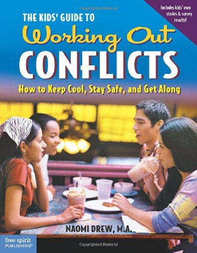 Kids' Guide to Working out Conflicts- How to Keep Cool, Stay Safe, & Get Along (04) by MA, Naomi Drew [Paperback (2004)]