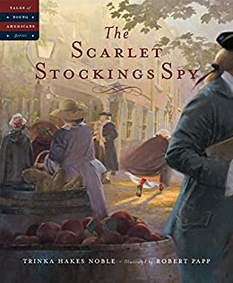 The Scarlet Stockings Spy (Tales of Young Americans) by [Noble, Trinka Hakes]