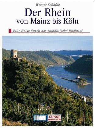 Der Rhein von Mainz bis Köln. Kunst - Reiseführer