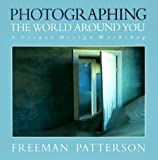 Photographing the World Around You, Freeman Patterson, 1550135902