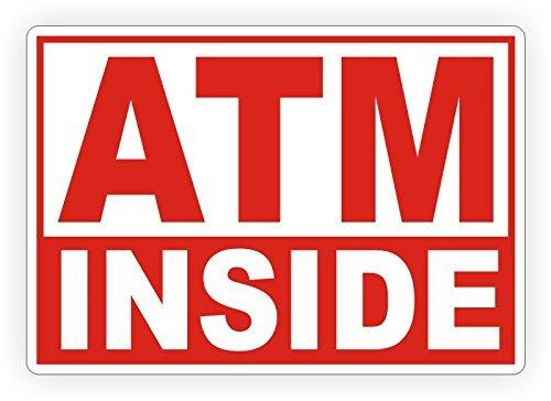 ATM Inside 5x7 Vinyl Sticker / Decal / Label ATM Machine Weatherproof