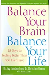 Balance Your Brain, Balance Your Life: 28 Days to Feeling Better Than You Ever Have Hardcover