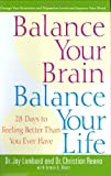 img - for Balance Your Brain, Balance Your Life: 28 Days to Feeling Better Than You Ever Have book / textbook / text book