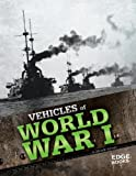 Vehicles of World War I, Michelle Schaub, 1429699116