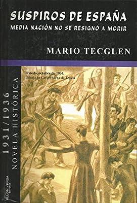 1931/1936. Suspiros de España: Media nación no se resignó a morir: Amazon.es: Tecglen, Mario: Libros