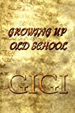 Growing up Old School, Gigi, 1448982634