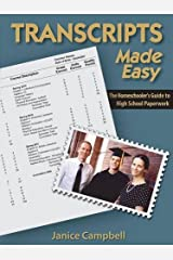 Transcripts Made Easy: The Homeschoolers Guide to High School Paperwork by Janice Campbell (2007-03-01) Paperback