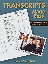 Transcripts Made Easy: The Homeschoolers Guide to High School Paperwork by Janice Campbell (2007-03-01)