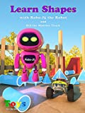 Learn Shapes with Robo-J5 the Robot And Bill the Monster Truck