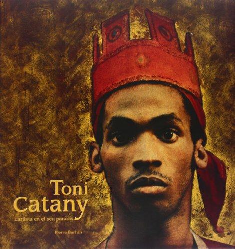 Descargar Libro Toni Catany. L¿artista Al Seu Paradís Pierre Borhan