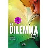 My Dilemma is You. Siempre contigo 3 (Spanish Edition)