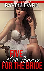 Five Mob Bosses for the Bride: (Group Situation, Wife Sharing, Dominance and Submission)