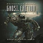 Ghost Faction: Necrospace, Book 4   Sean-Michael Argo
