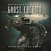 Ghost Faction: Necrospace, Book 4 | Sean-Michael Argo