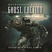 Ghost Faction: Necrospace, Book 4 Audiobook by Sean-Michael Argo Narrated by Persephone Rose