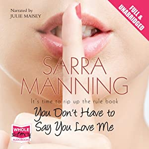 You Don't Have to Say You Love Me Audiobook