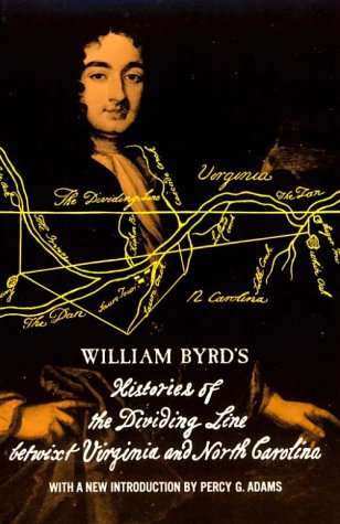 William Byrd's Histories of the Dividing Line Betwixt Virginia: and North Carolina