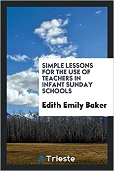Book Simple Lessons for the Use of Teachers in Infant Sunday Schools