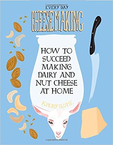 Book Everyday Cheesemaking: How to Succeed Making Dairy and Nut Cheese at Home (DIY) by K Ruby Blume (2014-06-01)
