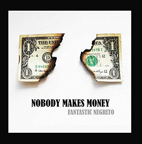 Nobody Makes Money Fantastic Negrito product image