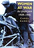 Women at War, Carol Harris, 0750926333