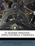 Le Memorie Bresciane, Ottavio Rossi, 1179649702