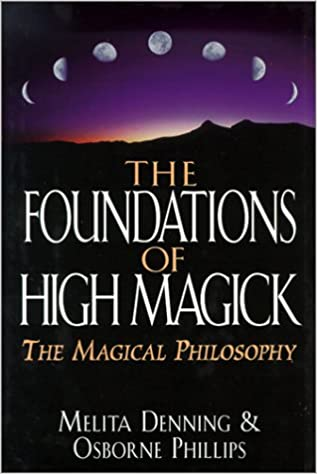 The Foundations of High Magick: The Magical Philosophy