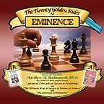 The Twenty Golden Rules to Eminence | Matthew M. Radmanesh