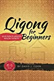 Qigong for Beginners: Your Path to Greater Health & Vitality