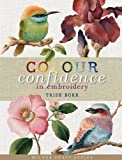 Colour Confidence in Embroidery (Milner Craft Series)