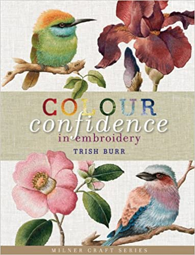 Colour Confidence in Embroidery (Milner Craft): Amazon.es: Trish Burr: Libros en idiomas extranjeros