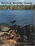 Decoys of Maritime Canada, Dale Guyette and Gary Guyette, 0916838765