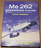 Me 262 : Stormbird Rising, Morgan, Hugh, 0879389656