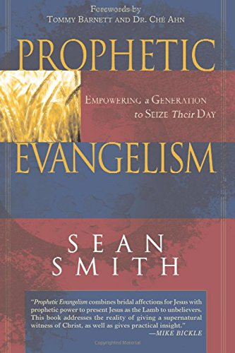 Download Prophetic Evangelism: Empowering a Generation to Seize Their Day PDF